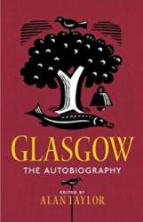 Glasgow: The Autobiography (ISBN: 9781780274812)