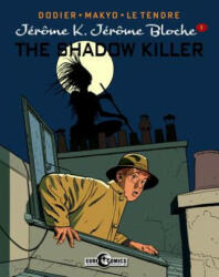 Jerome K. Jerome Bloche Vol. 1 The Shadow Killer - Alain Dodier, Pierre Makyo, Serge Le Tendre (ISBN: 9781631409028)