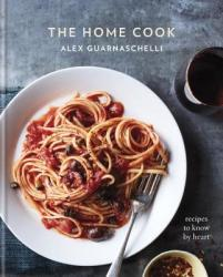 Home Cook - Recipes to Know by Heart (ISBN: 9780307956583)