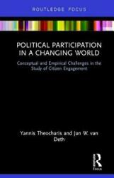 Political Participation in a Changing World - Conceptual and Empirical Challenges in the Study of Citizen Engagement (ISBN: 9781138305984)