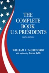 Complete Book Of U. s. Presidents, The (ninth Edition) - William A. DeGregorio, Aaron Jaffe (ISBN: 9781569808177)