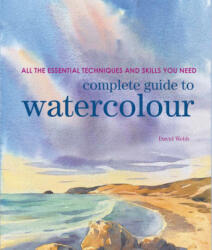 Complete Guide to Watercolour - David Webb (ISBN: 9781782215738)