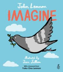 Imagine - John Lennon, Yoko Ono Lennon, Amnesty International illustrated by Jean Jullien (ISBN: 9781847808967)