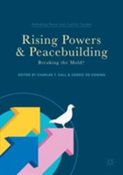 Rising Powers and Peacebuilding - Breaking the Mold? (ISBN: 9783319606200)