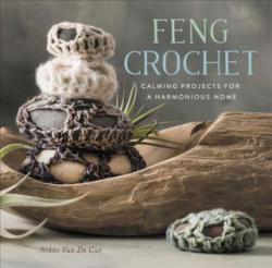 Feng Crochet - Nikki Van De Car (ISBN: 9780762462629)