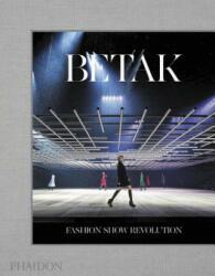 Betak: Fashion Show Revolution (ISBN: 9780714873534)