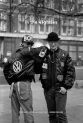 In the Eighties - Portraits from Another Time (ISBN: 9781908211569)