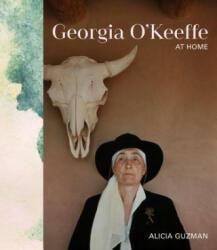 Georgia O'Keeffe at Home - Alicia Guzman (ISBN: 9780711239036)