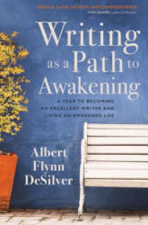 Writing as a Path to Awakening - A Year to Becoming an Excellent Writer and Living an Awakened Life (ISBN: 9781622039111)