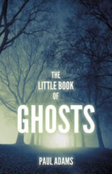 Little Book of Ghosts (ISBN: 9780750985635)
