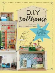DIY Dollhouse - Alexia Henrion (ISBN: 9781616896072)