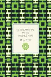 Time Machine and The Invisible Man - H. G. Wells, Allen Grove (ISBN: 9781631064203)