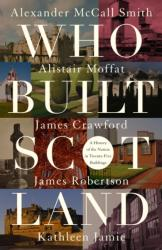 Who Built Scotland - A History of the Nation in Twenty-Five Buildings (ISBN: 9781849172240)