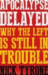Apocalypse Delayed - Why the Left is Still in Trouble (ISBN: 9781785902918)