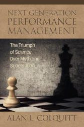 Next Generation Performance Management - The Triumph of Science Over Myth and Superstition (ISBN: 9781681239323)