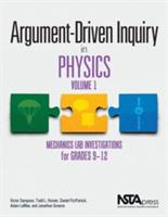 Argument-Driven Inquiry in Physics, Volume 1 - Victor Sampson, Todd L. Hutner, Daniel FitzPatrick, Adam LaMee, Jonathon Grooms (ISBN: 9781681405131)
