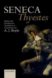 Seneca: Thyestes - Edited with Introduction, Translation, and Commentary (ISBN: 9780198744726)