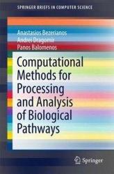Computational Methods for Processing and Analysis of Biological Pathways (ISBN: 9783319538679)