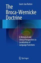 Broca-Wernicke Doctrine - A Historical and Clinical Perspective on Localization of Language Functions (ISBN: 9783319546322)