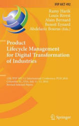 Product Lifecycle Management for Digital Transformation of Industries - Ramy Harik, Louis Rivest, Alain Bernard, Benoit Eynard, Abdelaziz Bouras (ISBN: 9783319546599)