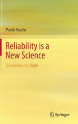 Reliability Is a New Science - Gnedenko Was Right (ISBN: 9783319574714)