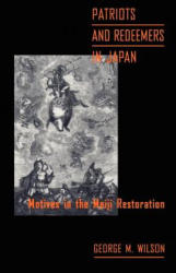 Patriots and Redeemers in Japan - Motives in the Meiji Restoration (ISBN: 9780226900926)