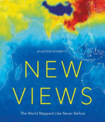 New Views: The World Mapped Like Never Before (ISBN: 9781781316399)