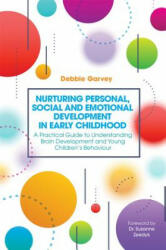 Nurturing Personal, Social and Emotional Development in Early Childhood - A Practical Guide to Understanding Brain Development and Young Children's B (ISBN: 9781785922237)