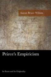 Peirce's Empiricism - Its Roots and Its Originality (ISBN: 9781498510233)