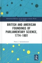 British and American Foundings of Parliamentary Science, 1774-1801 (ISBN: 9781472472656)