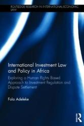 International Investment Law and Policy in Africa - ADELEKE (ISBN: 9781138240629)