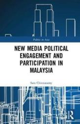 New Media Political Engagement And Participation in Malaysia (ISBN: 9781138644168)