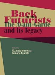 Back to the Futurists - The Avant-Garde and its Legacy (ISBN: 9781526116871)