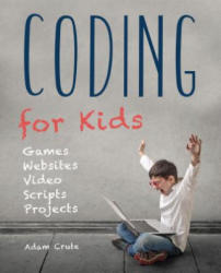 Coding for Kids (Updated for 2017-2018) - Adam Crute, Frederic Johnson (ISBN: 9781786645401)