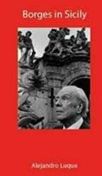 Borges in Sicily, Hardcover (ISBN: 9781909961449)
