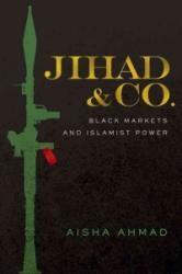 Jihad & Co. - Black Markets and Islamist Power (ISBN: 9780190656775)