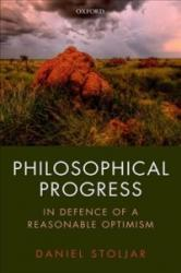 Philosophical Progress - In Defence of a Reasonable Optimism (ISBN: 9780198802099)