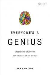 Everyone's a Genius - Unleashing Creativity for the Sake of the World (ISBN: 9780718042530)