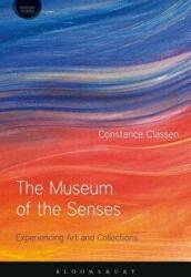 Museum of the Senses - Experiencing Art and Collections (ISBN: 9781474253796)