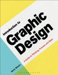 Introduction to Graphic Design - A Guide to Thinking, Process & Style (ISBN: 9781472589293)
