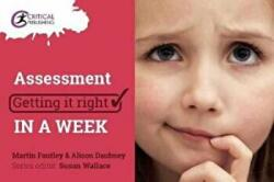 Assessment: Getting it Right in a Week (ISBN: 9781911106302)