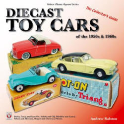 Diecast Toy Cars of the 1950s & 1960s (ISBN: 9781787111172)
