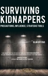 Surviving Kidnappers - Precautions, Influence, Strategic Tools (ISBN: 9781788032797)