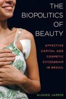Biopolitics of Beauty (ISBN: 9780520293885)