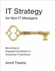 IT Strategy for Non-IT Managers (ISBN: 9780262534154)