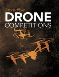 Incredible Drone Competitions (ISBN: 9781474744614)