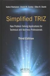 Simplified TRIZ - New Problem Solving Applications for Technical and Business Professionals, 3rd Edition (ISBN: 9781138700154)