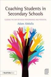 Coaching Students in Secondary Schools - Closing the Gap between Performance and Potential (ISBN: 9781138080492)