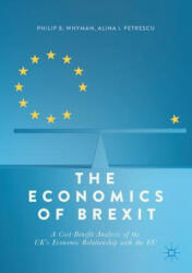 Economics of Brexit - A Cost-Benefit Analysis of the UK's Economic Relationship with the EU (ISBN: 9783319582825)