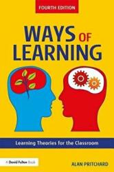 Ways of Learning - Learning Theories for the Classroom (ISBN: 9781138207943)